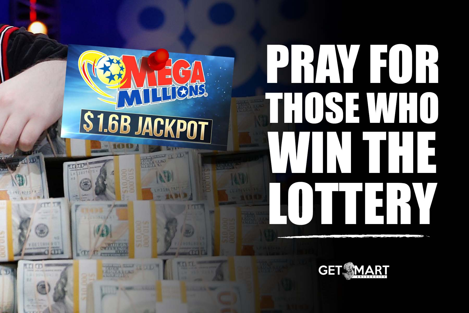 Pray for those who win the lottery…