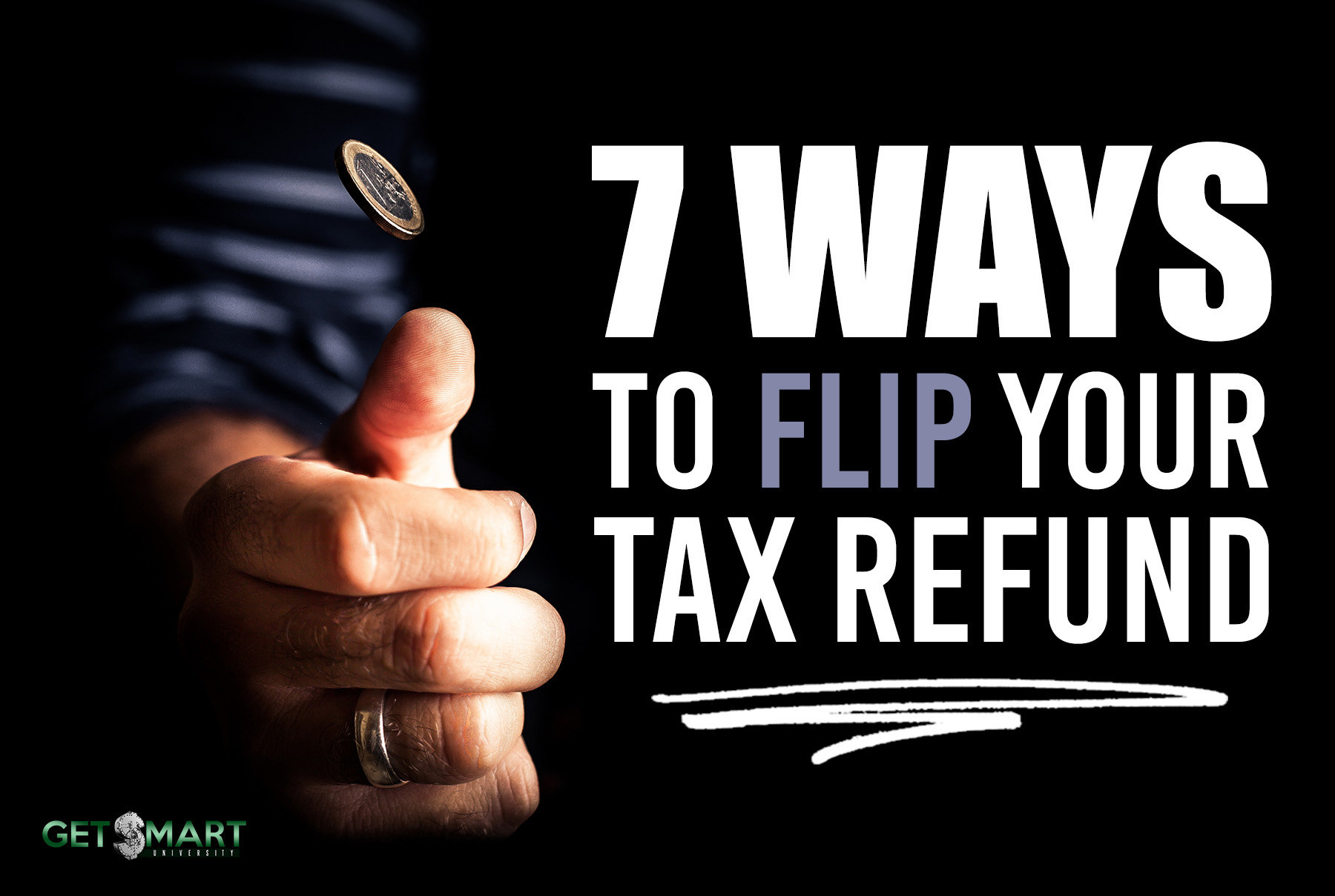 7 ways to flip your tax refund $